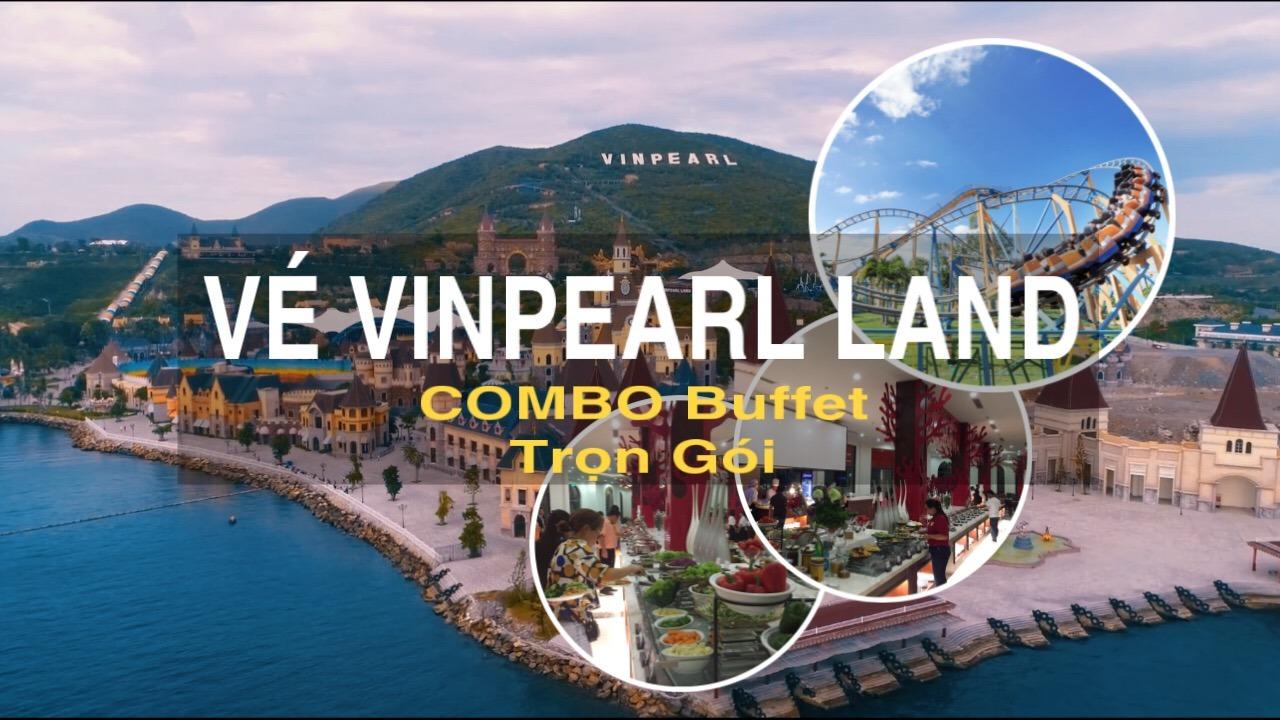 Vé Vinpearl Land Nha Trang - [Khuyến Mãi Lớn - Combo Buffet Siêu Hot]