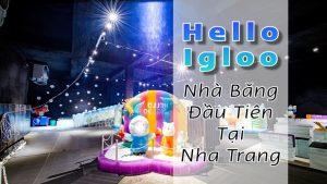 Nhà Băng Hello Igloo Nha Trang - ngayhevang.vn