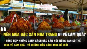 Nên mua đặc sản ở Nha Trang gì về làm quà